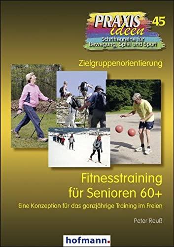 Fitnesstraining für Senioren 60+ : Eine Konzeption für das ganzjährige Training im Freien - Peter Reuß