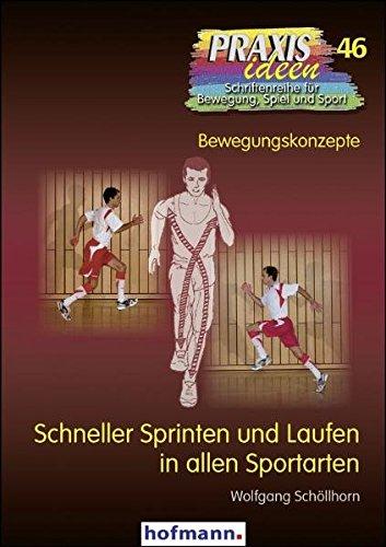 9783778004616: Schneller Sprinten und Laufen in allen Sportarten: Bewegungskonzepte