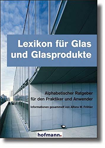 9783778010013: Lexikon für Glas und Glasprodukte