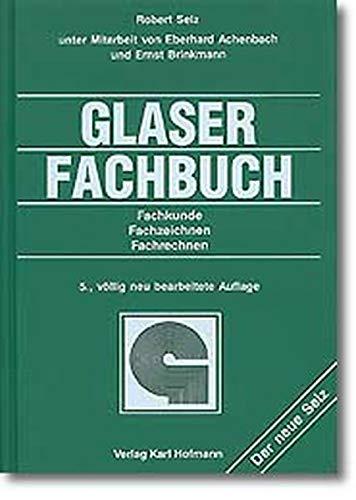 9783778010150: Glaserfachbuch. Fachkunde, Fachzeichnen, Fachrechnen. (Lernmaterialien)
