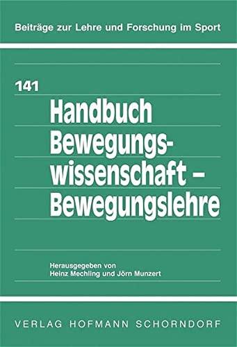 Handbuch Bewegungswissenschaft - Bewegungslehre: -