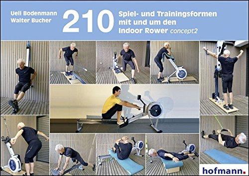 9783778022917: 210 Spiel- und Übungsformen mit und um den Indoor Rower concept2