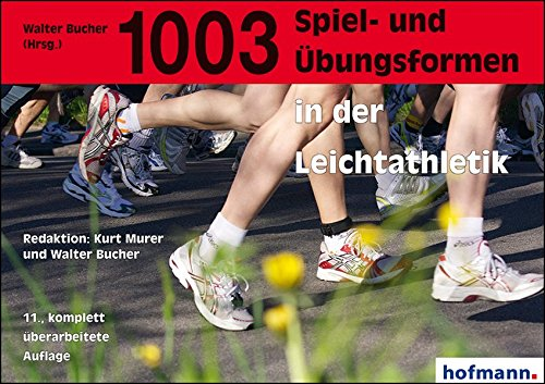 9783778023112: 1003 Spiel- und Übungsformen in der Leichtathletik