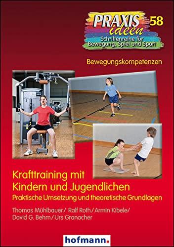 9783778025819: Krafttraining mit Kindern und Jugendlichen: Praktische Umsetzung und theoretische Grundlagen