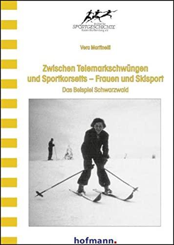 9783778031308: Zwischen Telemarkschwüngen und Sportkorsetts - Frauen und Skisport: Das Beispiel Schwarzwald
