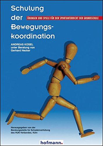 9783778036341: Schulung der Bewegungskoordination: Übungen und Spiele für den Sportunterricht der Grundschule