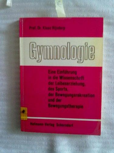 9783778036518: Gymnologie. Eine Einführung in die Wissenschaft der Leibeserziehung, des Sports, der Bewegungsrekreation und der Bewegungstherapie.