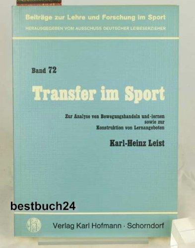 Transfer im Sport: Zur Analyse von Bewegungshandeln: Karl-Heinz Leist