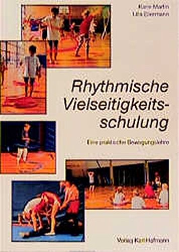 9783778073407: Rhythmische Vielseitigkeitsschulung: Eine praktische Bewegungslehre