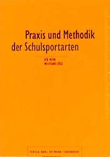 9783778075500: Praxis und Methodik der Schulsportarten. Themenbeispiele für die Arbeit im Seminar und in der Schule.