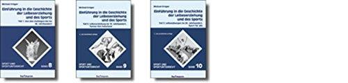 9783778077894: Einführung in die Geschichte der Leibeserziehung und des Sports: Teil 1: Von den Anfängen bis ins 18. Jahrhundert; Teil 2: Leibeserziehung im 19. ... im 20. Jahrhundert. Sport für alle