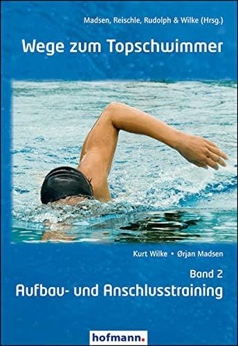 Wege zum Topschwimmer. Bd.2: Wilke, Kurt /