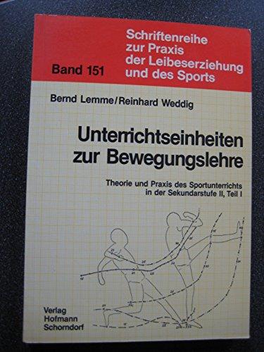 9783778095119: Theorie und Praxis des Sportunterrichts in der Sekundarstufe II: Unterrichtseinheiten zur Bewegungslehre: Tl I (Livre en allemand)
