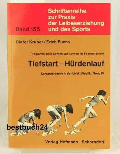 9783778095515: Programmiertes Lehren und Lernen im Sportunterricht: Tiefstart, Hürdenlauf: Serie IV (Livre en allemand)