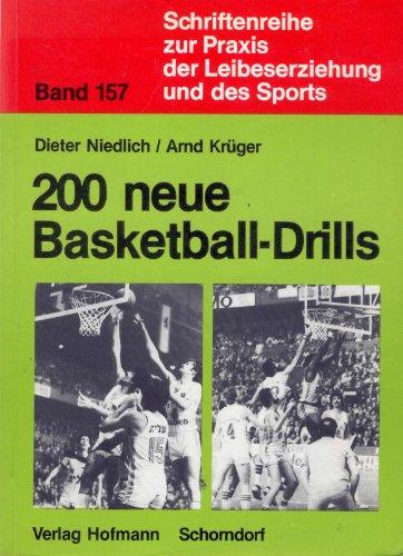 200 neue Basketball-Drills: Niedlich, Dieter: