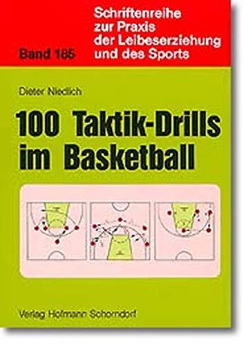 100 Taktik-Drills im Basketball: Dieter Niedlich