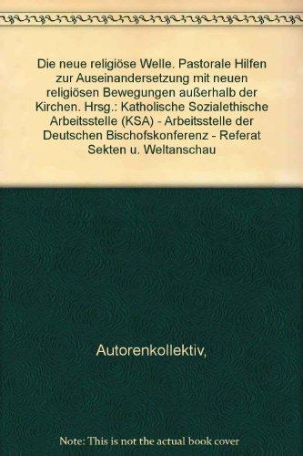 Die neue religiöse Welle. Pastorale Hilfen zur: Autorenkollektiv,