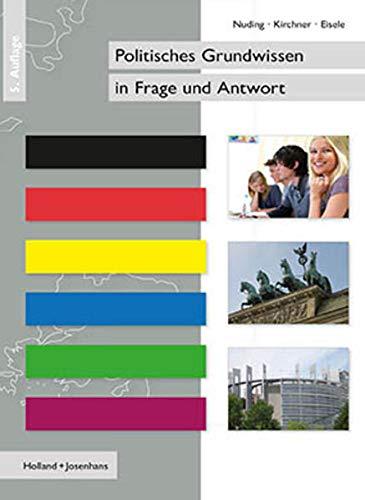Politisches Grundwissen in Frage und Antwort. ; Oliver Kirchner ; Daniela Eisele - Nuding, Helmut, Oliver Kirchner und Daniela Eisele