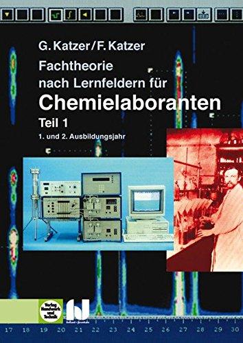 9783778216002: Fachtheorie nach Lernfeldern für Chemielaboranten - Teil 1: 1. und 2. Ausbildungsjahr