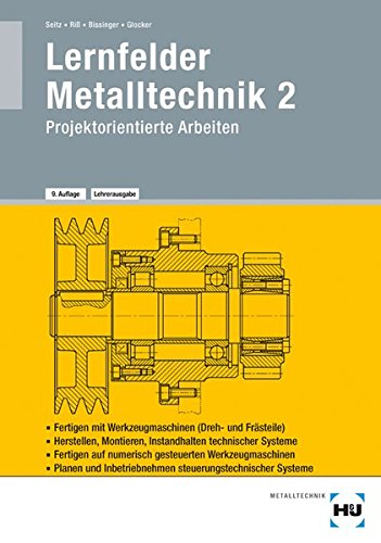 9783778230251: Lernfelder Metalltechnik: Arbeitsplanung, Bd.2