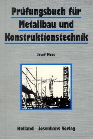 9783778231609: Prüfungsbuch für Metallbau und Konstruktionstechnik