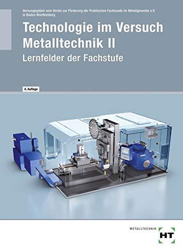 9783778234211: Technologie im Versuch - Metalltechnik 2. Schülerausgabe: Lernfelder der Fachstufe