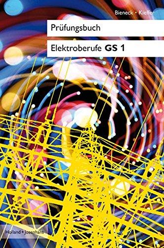 Prüfungsbücher Elektroberufe: Prüfungsbuch Elektroberufe: Prüfungsbuch Elektroberufe GS1: Lernfelder 1. und 2. Ausbildungsjahr : Lernfelder 1. und 2. Ausbildungesjahr - Wolfgang Bieneck