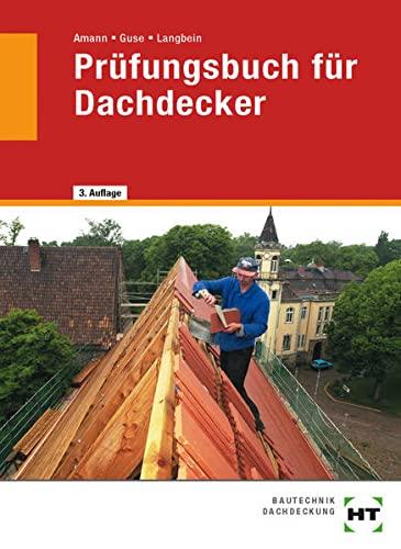 9783778256725: Prüfungsbuch für Dachdecker: Prüfungsvorbereitung