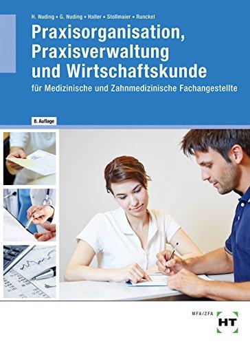 Praxisorganisation, Praxisverwaltung u. Wirtschaftskunde - Nuding, Helmut; Nuding, Gudrun; Haller, Josef; Stollmaier, Winfried; Runckel, Sibylle