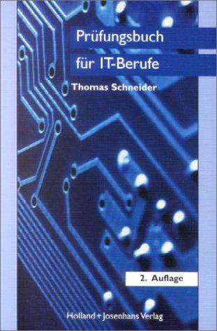 Prüfungsbuch für IT-Berufe: IT-Systemelektroniker, Fachinformatiker, IT-Systemkaufmann, Informatikkaufmann.: Schneider, Thomas