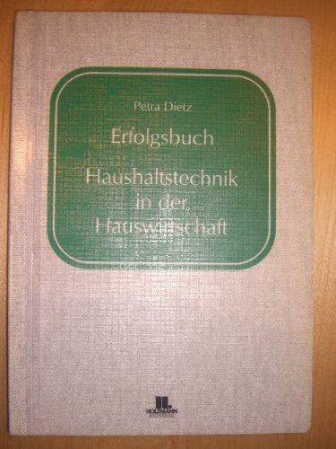 Erfolgsbuch Haushaltstechnik in der Hauswirtschaft: Dietz, Petra