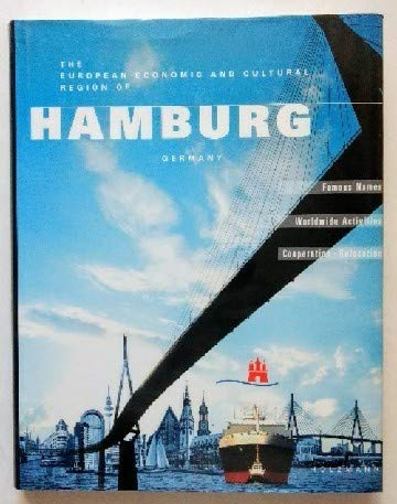 The European Ecomomic and Cultural Region of Hamburg Germany. Worldwide Activities, Famous Names, ...