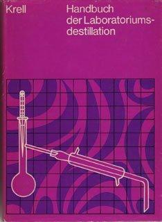 9783778503409: Handbuch der Laboratoriumsdestillation: Mit einer Einführung in die Pilotdestillation (German Edition)