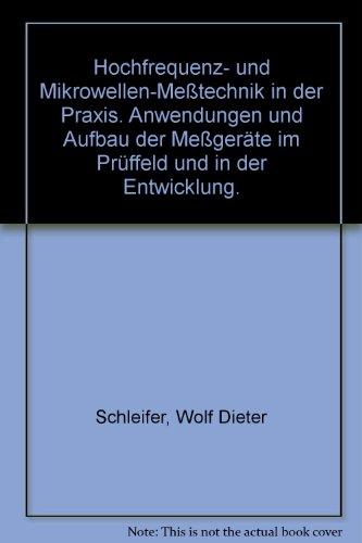 9783778506752: Hochfrequenz- und Mikrowellen-Meßtechnik in der Praxis. Anwendungen und Aufbau der Meßgeräte im Prüffeld und in der Entwicklung.
