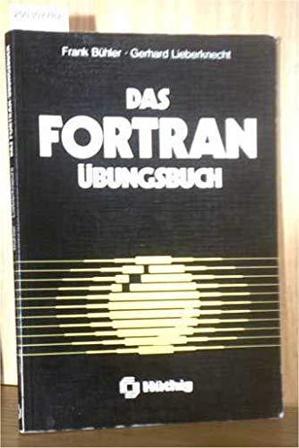 9783778514047: Das FORTRAN-Übungsbuch