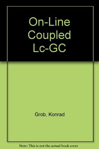 On-Line Coupled Lc-GC (Chromatographic methods): Grob, Konrad