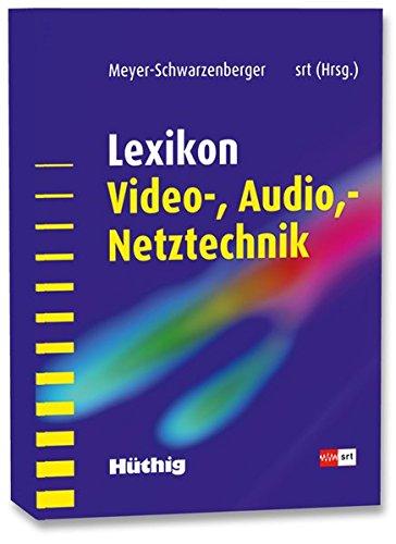 Lexikon Video- und Audio- Netztechnik: Gernot Meyer-Schwarzenberger