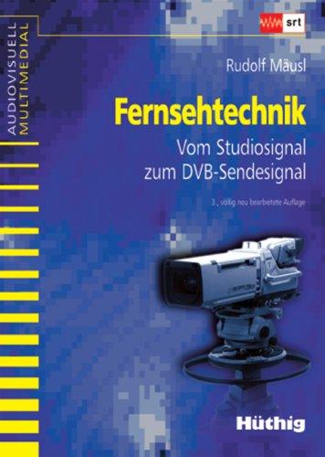 9783778528570: Fernsehtechnik: Vom Studiosignal zum DVB-Sendesignal