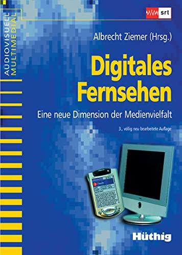 Digitales Fernsehen: Albrecht Ziemer