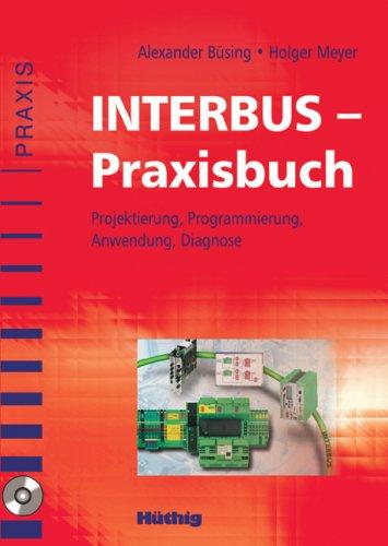 9783778528624: INTERBUS-Praxisbuch: Projektierung, Programmierung, Anwendung, Diagnose