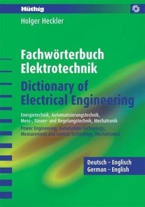 9783778529874: Fachwörterbuch Elektrotechnik /Dictionary of Electrical Engineering - Deutsch-Englisch: Energietechnik, Automatisierungstechnik, Mess- Steuer- und ... Measurement and Control Technology
