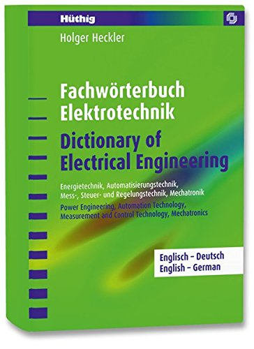 9783778529881: Fachwörterbuch Elektrotechnik /Dictionary of Electrical Engineering - Englisch-Deutsch: Energietechnik, Automatisierungstechnik, Mess- Steuer- und ... Measurement and Control Technology