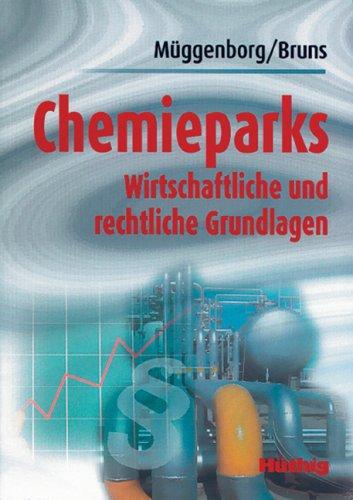 9783778530290: Chemieparks: Wirtschaftliche und rechtliche Grundlagen
