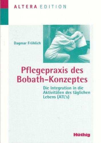 9783778535110: Pflegepraxis des Bobath-Konzeptes. Die Integration in die Aktivit�ten des t�glichen Lebens (ATL's)