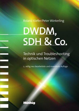 9783778539606: DWDM, SDH & Co. Technik und Troubleshooting in optischen Netzen.
