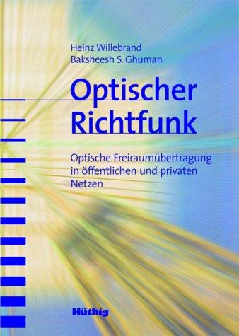 9783778539675: Optischer Richtfunk: Optische Freiraumübertragung in öffentlichen und privaten Netzen