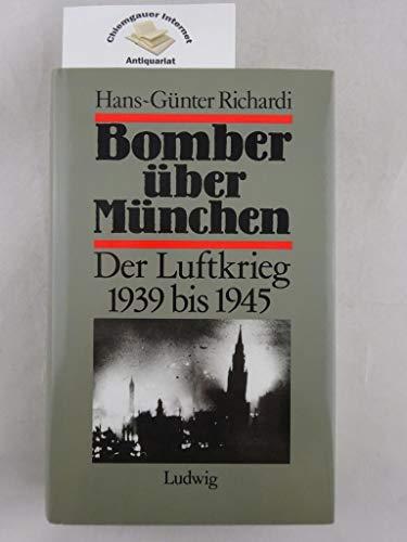9783778721278: Bomber über München: Der Luftkrieg von 1939 bis 1945 dargestellt am Beispiel der Hauptstadt der Bewegung