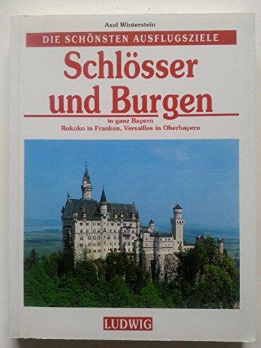 9783778721490: SCHLOSSER UND BURGEN: IN GANZ BAYERN.