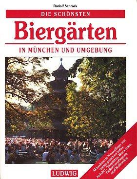 9783778721889: Die sch�nsten Bierg�rten in M�nchen und Umgebung