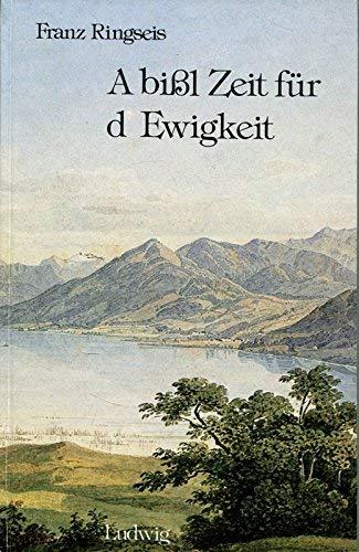 9783778731567: A bißl Zeit für d Ewigkeit. Bayerische Gedichte